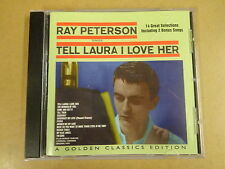 CD / RAY PETERSON - TELL LAURA I LOVE HER - A GOLDEN CLASSICS EDITION