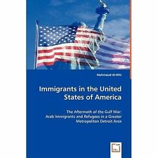 Immigrants in the United States of Americ by Mahmoud Al-Hihi (2008, Paperback)