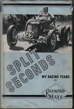 Split Seconds: My Racing Years by Raymond Mays ERA BRM Bugatti AC Invicta +