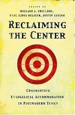 Reclaiming the Center : Confronting Evangelical Accommodation in Postmodern...