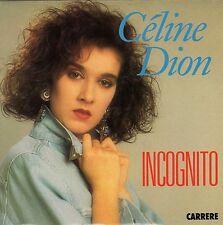 CELINE DION INCOGNITO / D'ABORD C'EST QUOI L'AMOUR FRENCH 45 SINGLE