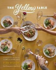 The Yellow Table: A Celebration of Everyday Gatherings (110 Simple &...