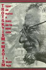 Trotskyism & Maoism: Theory & Practice in France & the United States