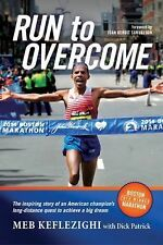 Run to Overcome: The Inspiring Story of an American Champion's Long-Distance Que