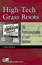High-Tech Grass Roots: The Professionalization of Local Elections (Campaigning A