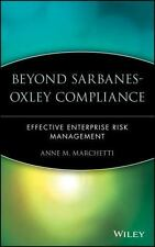 Beyond Sarbanes-Oxley Compliance: Effective Enterprise Risk Management