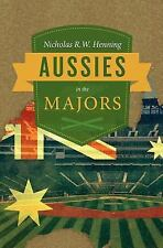 Aussies in the Majors by Nicholas Henning (2012, Paperback)