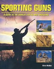 Sporting Guns: A Guide to the World's Rifles and Shotguns-ExLibrary