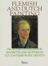 Flemish and Dutch Painting: From Van Gogh, Ensor, Magritte, Mondrian t-ExLibrary