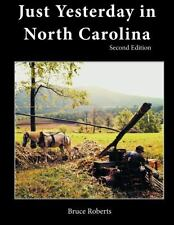 Just Yesterday in North Carolina: People and Places, Roberts, Bruce, New Books
