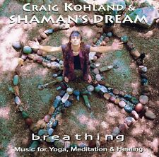 Breathing - Craig & Shaman's Dream Kohland (2003, CD NEUF)
