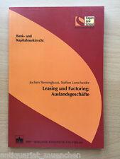 Berninghaus / Lorscheider Leasing und Factoring Auslandsgeschäfte AKTUELLE Aufla