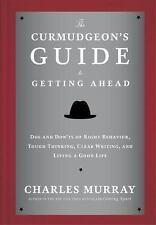 The Curmudgeon's Guide to Getting Ahead by Charles Murray (Hardcover) BRAND NEW
