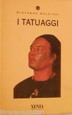 I TATUAGGI Giovanna Salvioni Xenia 1996 Manuale Arte Corpo Disegni Raccolta di e
