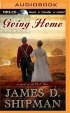 Going Home : A Novel of the Civil War by James D Shipman (2015, MP3 CD,...