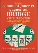 FANTINI E. / COMMENT JOUER ET GAGNER AU BRIDGE. Astuces et stratégies