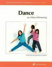 Dance As a Way of Knowing (Strategies for Teaching and Learning Professional Lib
