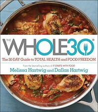 The Whole30 by Dallas Hartwig and Melissa Hartwig (2015, Hardcover) CXX