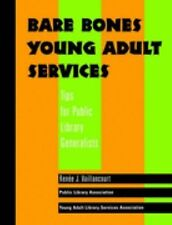 Bare Bones Young Adult Services: Tips for Public Library Generalists (-ExLibrary