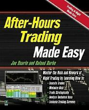 After Hours Trading Made Easy: Master the Risk and Reward of Extended-Hours Trad