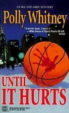 Until It Hurts (Worldwide Library Mysteries) Polly Whitney Mass Market Paperbac