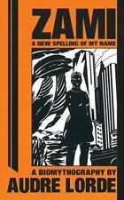 Zami: A New Spelling of My Name - A Biomythography Crossing Press Feminist Seri