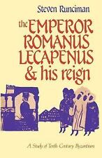 The Emperor Romanus Lecapenus and His Reign : A Study of Tenth-Century...
