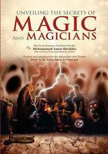 Unveiling the Secrets of Magic and Magicians by Mohammad Sheikho (2011,...