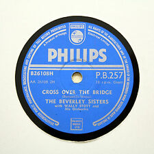 "THE BEVERLEY SISTERS ""Cross Over The Bridge"" PHILIPS PB-257 [78 RPM]"