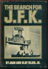 THE SEARCH FOR J.F.K. BY JOAN AND CLAY BLAIR, JR. HCDJ