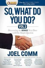 So What Do YOU Do?: Discovering the Genius Next Door with One Simple Question C