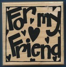 FOR MY FRIEND Framed Heart Card Words JRL Design Q292 Wood Mount RUBBER STAMP