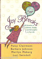Joy Breaks : 90 Devotions to Celebrate, Simplify, and Add Laughter to Your Life