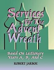 Services For The Advent Wreath Robert S. Jarboe Perfect Paperback