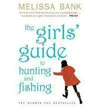 The Girls' Guide to Hunting and Fishing, Melissa Bank