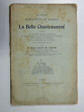 Ch. Casati de Casatis LA REINE MARGUERITE DE FRANCE & LA BELLE CHASTEAUNEUF 1900