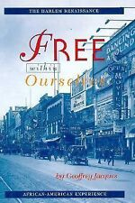 Free Within Ourselves: The Harlem Renaissance (African-American Experience)