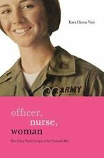 Officer, Nurse, Woman: The Army Nurse Corps in the Vietnam War (War/Society/Cult