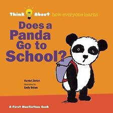 Think About... Ser.: Does a Panda Go to School? : Think about... How Everyone...