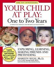 Your Child at Play: One to Two Years: Exploring, Learning, Making Friends, and P