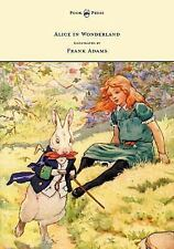 Alice in Wonderland - Illustrated by Frank Adams by Lewis Carroll (2013,...