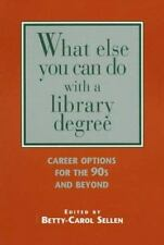 What Else You Can Do With a Library Degree: Career Options for the 90s-ExLibrary