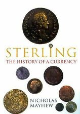 Sterling : The History of a Currency by Nicholas Mayhew (2000, Hardcover)