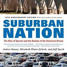 Suburban Nation : The Rise of Sprawl and the Decline of the American Dream by J…