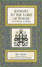 Journey to the Lord of Power : A Sufi Manual on Retreat by Ibn Arabi (1981,...