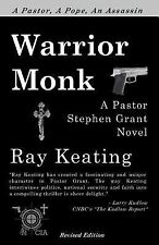Warrior Monk : A Pastor Stephen Grant Novel by Ray Keating (2010, Paperback)
