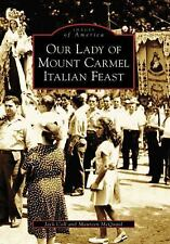 Images of America: Our Lady of Mount Carmel Italian Feast by Jack Coll and...