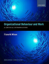 Organizational Behaviour and Work: A Critical Introduction by Fiona Wilson (Pape