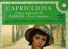 BARIMAR ORCHESTRA disco LP 33 giri CAPRICCIOSA   Made in ITALY Liscio anni 40