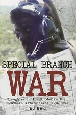 Special Branch War: Slaughter in the Rhodesian Bush. Southern Matabeleland, 1976